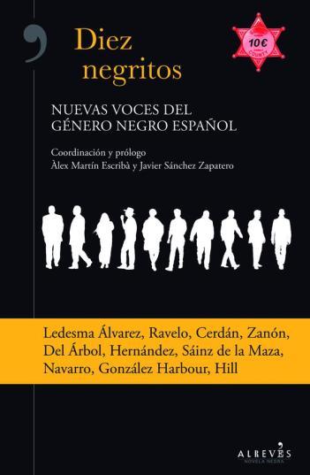Antología Diez negritos; Nuevas voces del género negro español. (mayo 2015)